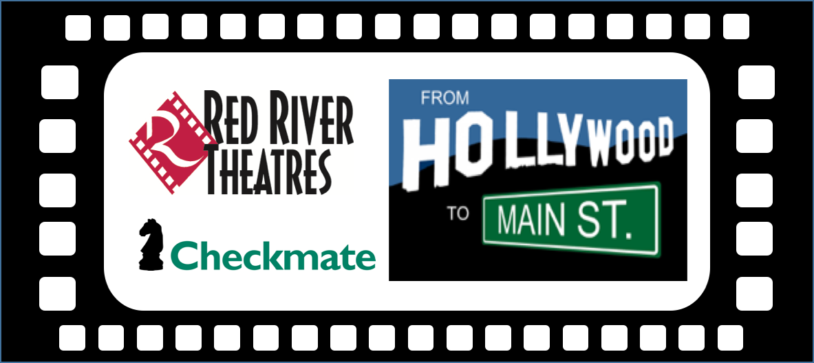 Checkmate in the Community – Red River Theatres' Hollywood to Main Street Sponsorship